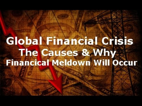 Global Financial Crisis: Documentary on Why the World Faces Financial Meltdown