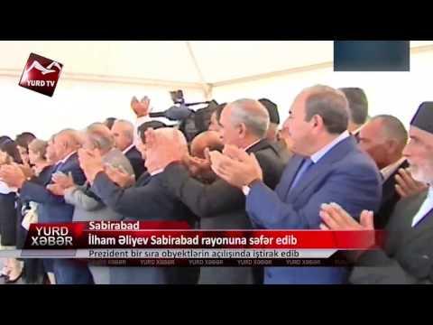 İlham Əliyev Sabirabad rayonuna səfər edib