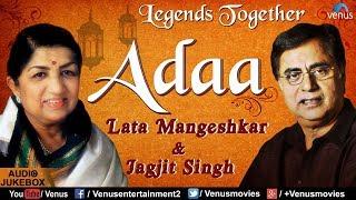 Adaa - The Legends Together | Lata Mangeshkar & Jagjit Singh | JUKEBOX | Best Hindi Romantic Songs