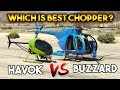 GTA 5 ONLINE : BUZZARD VS HAVOK (WHICH IS BEST ATTACK CHOPPER ?)