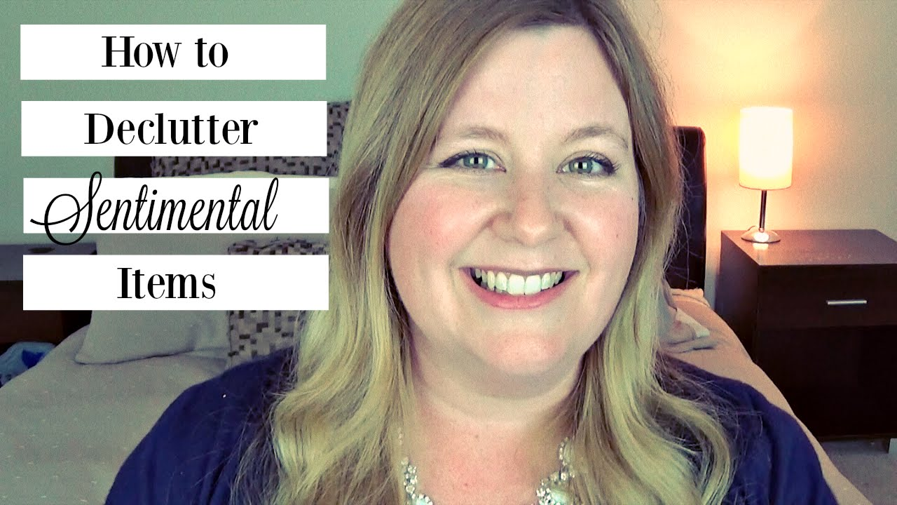 How To Declutter Sentimental Items Youtube