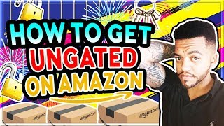 Tips to get Ungated to sell on AMAZON FBA in Restricted Categories