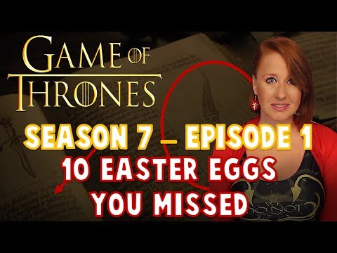 10 Easter Eggs & Callbacks You Missed (Game of Thrones S7-E1)
