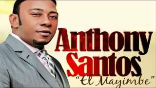 Anthony Santos (El Mayimbe) - Tranquilo  (Merengue)  NEW SOUND 2013