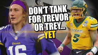 Don't Tank for Trevor or Trey... Yet