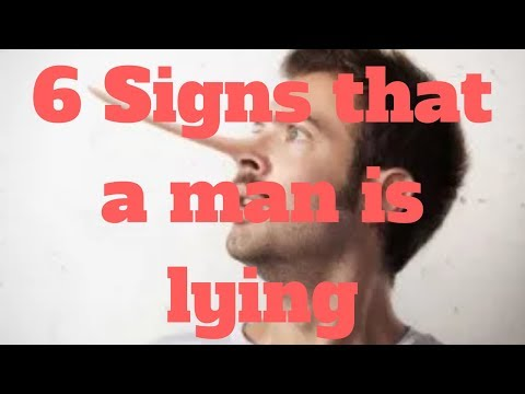 6 Signs that a man is lying