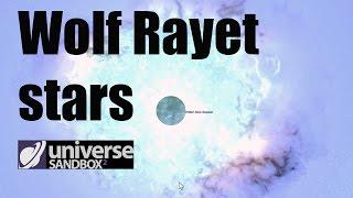 Wolf-Rayet Stars - What Are They? - Universe Sandbox 2 - PART 1