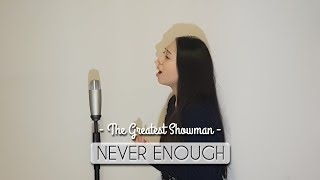 COVER || Never Enough - The Greatest Showman (by Loren Allred)