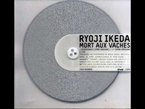 Ryoji Ikeda - Headphonics [VPRO Version] :: +/- [VPRO Version]