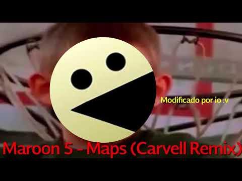 Maroon 5 - Maps (Carvell Remix) Modificado por io :v