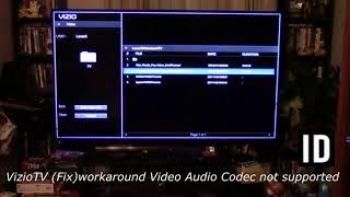 Vizio TV (Fix) Not Supported Video Audio Codec