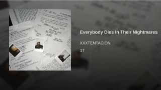 XXXTENTACION - Everybody Dies In Their Nightmares (Official Instrumental) Video