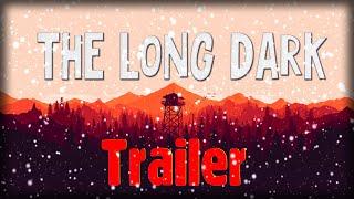 """The Long Dark""- Трейлер. (Не официальный)"