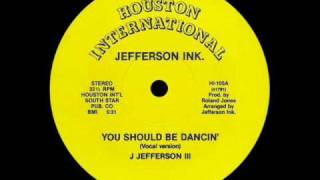 JEFFERSON INK - YOU SHOULD BE DANCIN