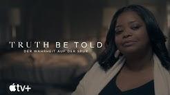 Truth Be Told – Der Wahrheit auf der Spur – Offizieller Trailer | Apple TV+