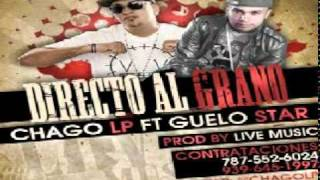 Directo Al Grano - Chago LP Ft  Guelo Star The Movie Man
