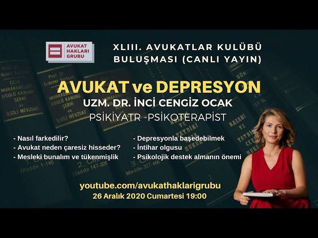 Avukat ve Depresyon | #AvukatlarKulübü | Psikiyatrist Psikoterapist Dr. İnci Cengiz Ocak