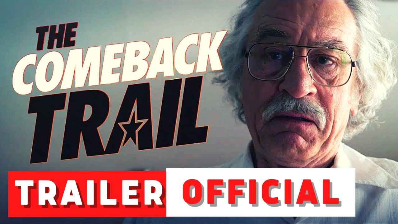 The Comeback Trail Official Trailer New 2020 Robert De Niro Morgan Freeman Tommy Lee Jones Hd Youtube
