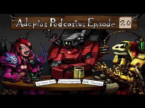 Adeptus Podcastus - A Warhammer 40,000 Podcast - Episode 20