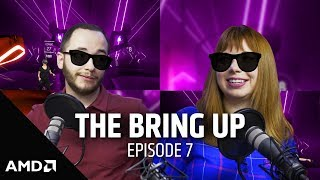 The Bring Up: Episode 7: Gaming