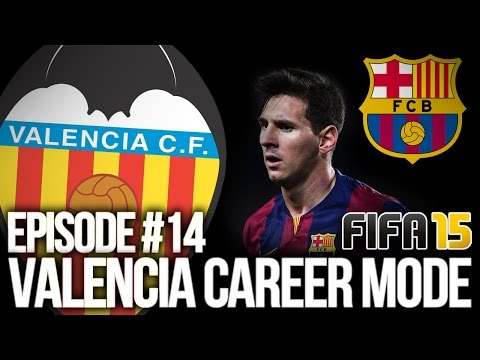 FIFA 15: VALENCIA CAREER MODE #14 - BARCA CRUNCH MATCH!