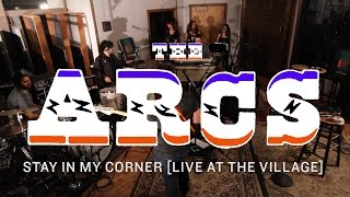The Arcs - Stay In My Corner [Live at The Village]