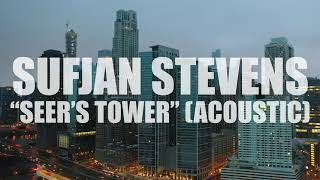 """Sufjan Stevens """"Seer's Tower"""" (Acoustic) (AUDIO)"""