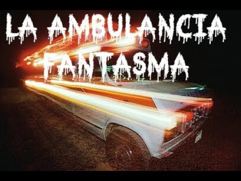 Ambulancia Fantasma Monterrey Mexico