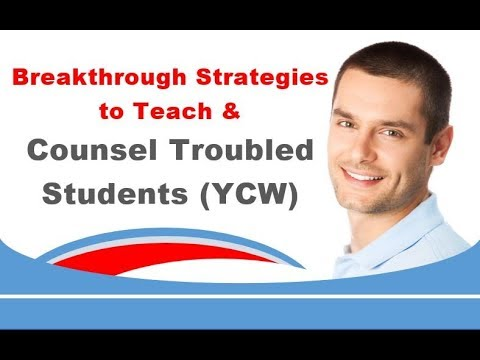 Breakthrough Strategies to Teach & Counsel Troubled Students YCW