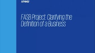FASB Project: Clarifying the Definition of a Business