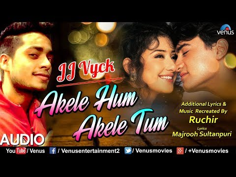 Akele Hum Akele Tum  Recreated  JJ Vyck  Evergreen Bollywood Romantic Song  Recreated Hindi Song