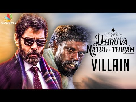 OFFICIAL : Dhruva Natchathiram Villain Revealed | Vikram, Gautham Menon | Latest Tamil Cinema News