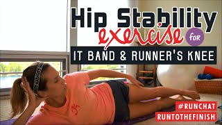 Hip Stability Exercies for IT Band Syndrome and Runner's Knee #RunChat - RunToTheFinish