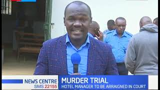 A hotel manager in Kisumu to be arraigned in court over murder