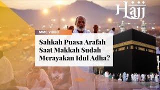 Download Video Sahkah Puasa Arafah, Saat Mekah Sudah Merayakan Idul Adha? | MMC Video MP3 3GP MP4