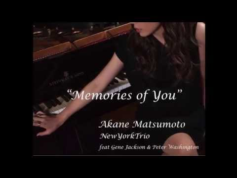 "Akane Matsumoto ""Memories of You"" 松本茜 「Memories  of  You」"