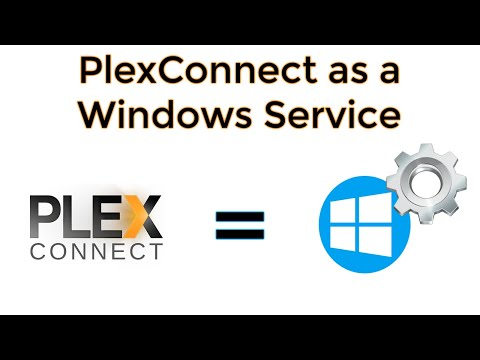 How to set up PlexConnect as a Windows Service - YouTube