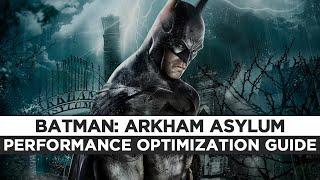 Batman: Arkham Asylum - How to Reduce Lag and Boost & Improve Performance