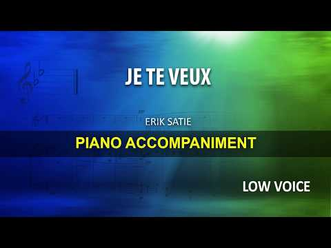 Je te Veux / Satie: Karaoke + Score guide / Low Voice