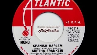 Aretha Franklin Spanish Harlem Mono & Stereo 7