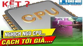 Nghịch ngu CPU và cái kết rất ngu