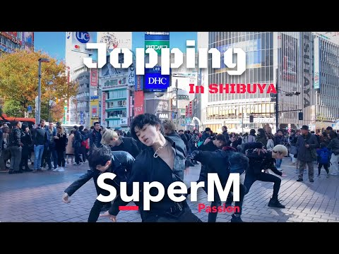 [KPOP IN PUBLIC] Jopping - SuperM Dance Cover By Passion In Shibuya Tokyo