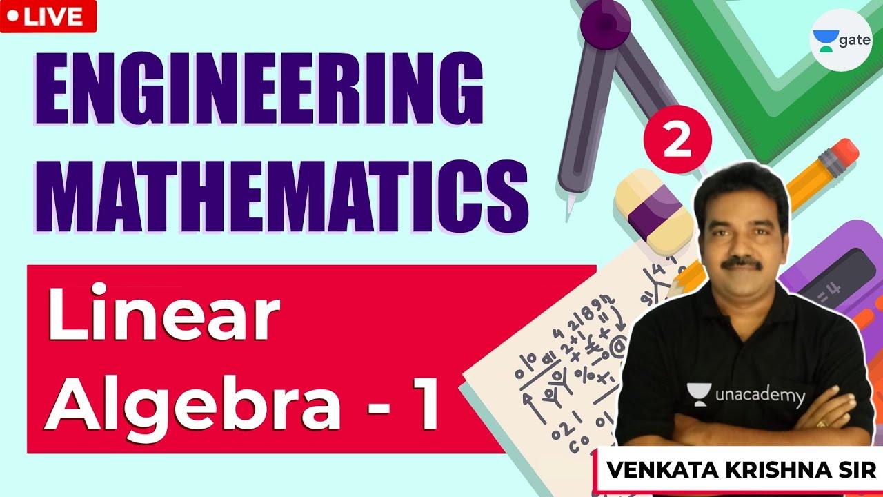 Linear Algebra -1 | Engineering Mathematics | Lec 2 | GATE ...
