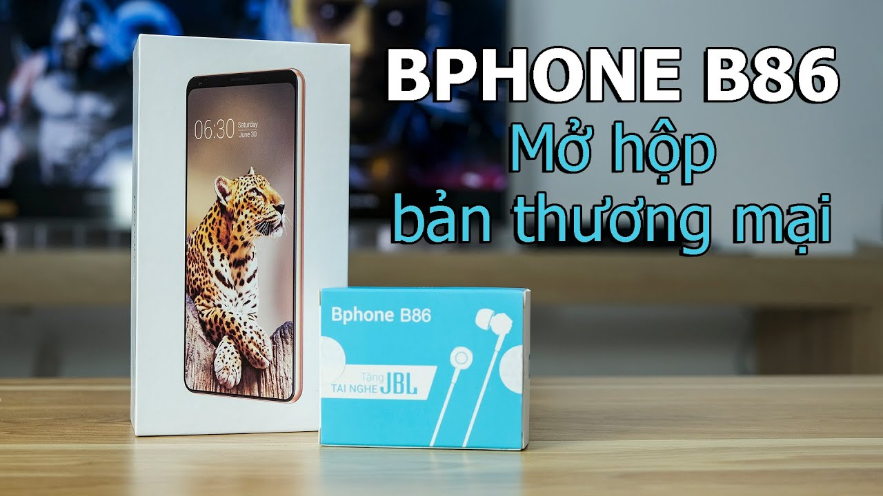 Mở hộp bản thương mại của Bphone B86: Tặng kèm tai nghe JBL giá 1 triệu đồng
