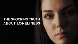 The Shocking Truth About Loneliness by Jay Shetty