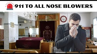 911 TO ALL NOSE BLOWERS