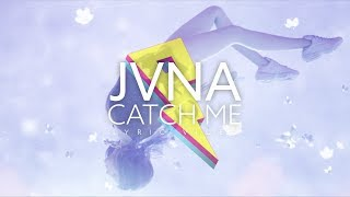 Baixar JVNA - Catch Me [Lyric Video] (Proximity Release)