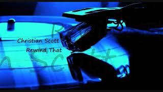 Christian Scott ~ Rewind That