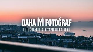 8 FOTOĞRAFÇILIK HATASI | DAHA İYİ FOTOĞRAF ÇEKMEK Video