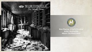 Worthwhile - A Fool's Paradise